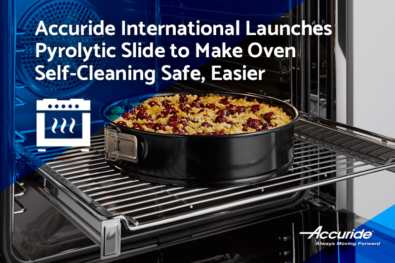 Launches Pyrolytic Slide Accuride International